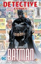 DETECTIVE COMICS: 80 AÑOS DE BATMAN [CARTONE]